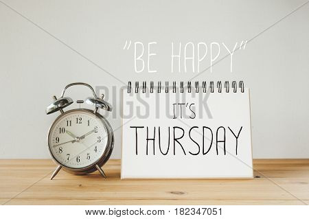 Inspirational quote : Be happy it's thursday