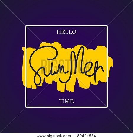 Hello Summer Time poster. Paintbrush smear and handwritten lettering. Modern art graphics design elements. Vector EPS 8