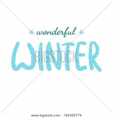 Wonderful Winter handlettering inscription. Winter logo template for invitation greeting cards t-shirts prints and posters. Hand drawn winter inspiration phrase. Vector illustration.
