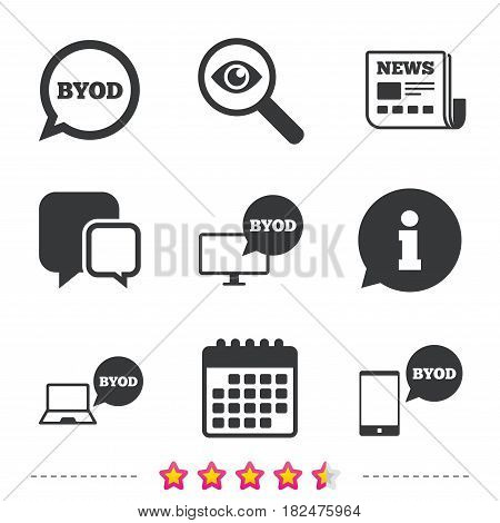 BYOD icons. Notebook and smartphone signs. Speech bubble symbol. Newspaper, information and calendar icons. Investigate magnifier, chat symbol. Vector