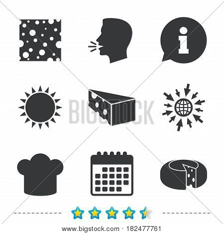 Cheese icons. Round cheese wheel sign. Sliced food with chief hat symbols. Information, go to web and calendar icons. Sun and loud speak symbol. Vector