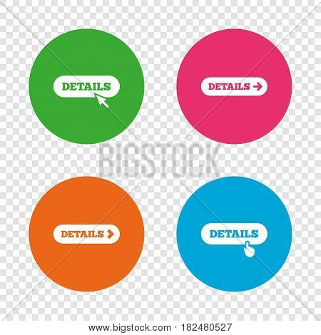 Details with arrow icon. More symbol with mouse and hand cursor pointer sign symbols. Round buttons on transparent background. Vector