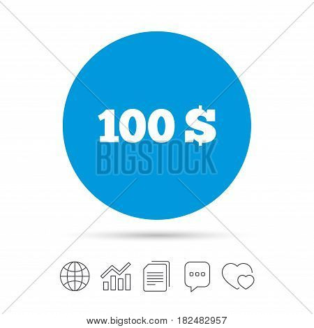 100 Dollars sign icon. USD currency symbol. Money label. Copy files, chat speech bubble and chart web icons. Vector