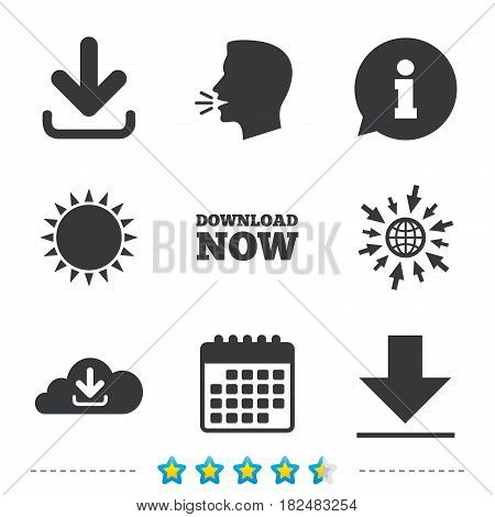 Download now icon. Upload from cloud symbols. Receive data from a remote storage signs. Information, go to web and calendar icons. Sun and loud speak symbol. Vector