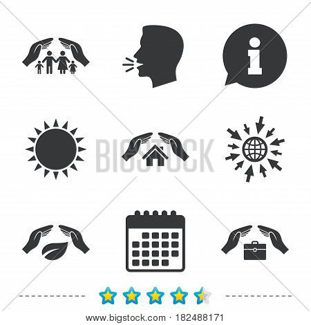 Hands insurance icons. Human life insurance symbols. Nature leaf protection symbol. House property insurance sign. Information, go to web and calendar icons. Sun and loud speak symbol. Vector