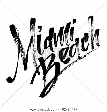 Miami Beach. Modern Calligraphy Hand Lettering for Silk Screen Print