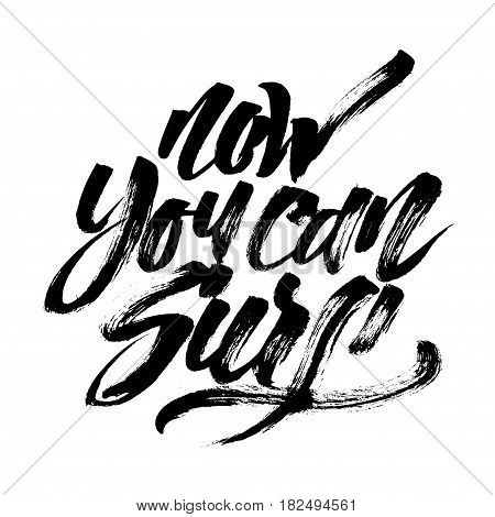 Now You Can Surf. Modern Calligraphy Hand Lettering for Silk Screen Print