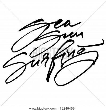 Sea Sun Surfing. Modern Calligraphy Hand Lettering for Silk Screen Print