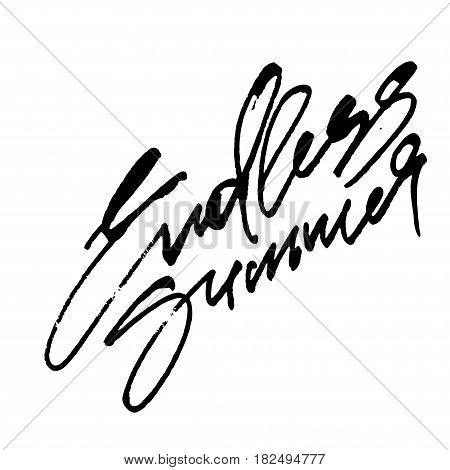 Endless Summer. Modern Calligraphy Hand Lettering for Silk Screen Print