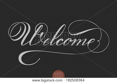 Hand drawn lettering Welcome. Elegant modern handwritten calligraphy. Vector Ink illustration. Typography poster on dark background. For cards, invitations, prints etc.