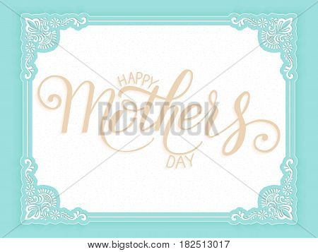 Hand drawn lettering Happy Mothers Day. Elegant modern handwritten calligraphy. Vector Ink illustration. Elegant greetings card with calligraphy and elegant floral frame. Mother's day card