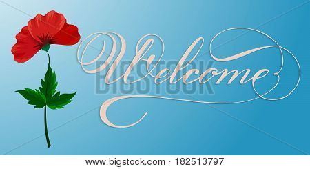 Hand drawn lettering Welcome. Elegant modern handwritten calligraphy. Vector Ink illustration. Typography poster on blue background with poppy flower. For cards, invitations, prints etc.