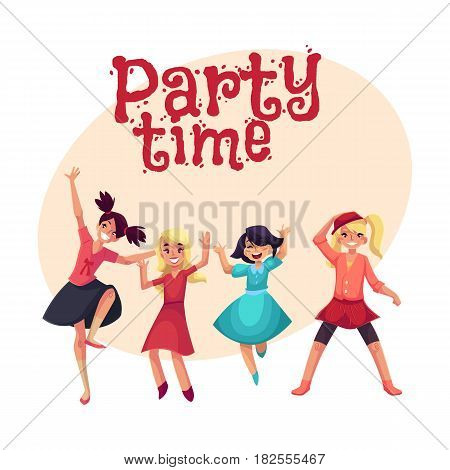 Four various girls in colorful clothes having fun, dancing at party, , cartoon style invitation, banner, poster, greeting card design. Party invitation, advertisement, happy girls, having fun, dancing