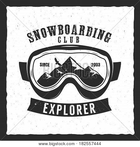 Snowboarding goggles extreme logo and label template. Winter snowboard club badge, emblem. Mountain Adventure insignia, logotype. Vintage vector design.