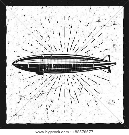 Vintage airship background. Retro Dirigible baloon grunge poster template. Steampunk design. Steam punk old sketching style. Use as badge, label for web design or tee design, t-shirt print.