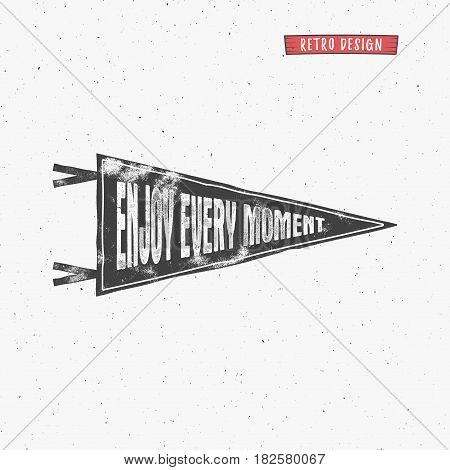 Vintage Pennant Enjoy moment Motivation shield flagpole concept design. Cute black flyer, pictogram or banner isolated on white background. Positive greeting card pin. Rustic letterpress design