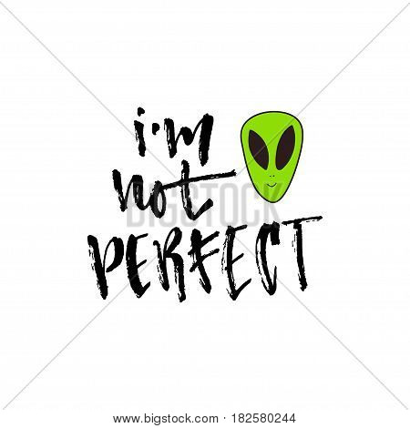 Vector inspirational calligraphy. I'm not perfect. Modern print and t-shirt design