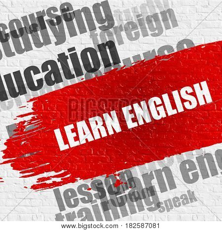 Education Service Concept: Learn English - on White Brickwall with Wordcloud Around. Modern Illustration. Learn English Modern Style Illustration on Red Brush Stroke.