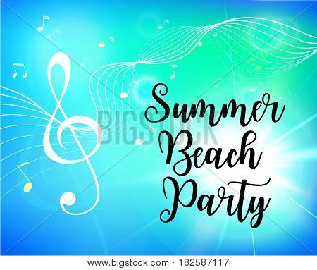 Summer beach party flyer. Decorative blue background with treble clef and music notes. Modern calligraphy text. Vector illustration for poster, flyer, banner and card