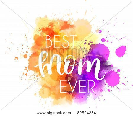 Abstract orange and purple colored watercolor splash blot with calligraphy message