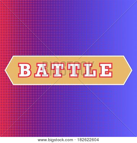 Battle text on red and blue background. Classic pop-art style battle intro. Halftone print texture, red and blue corner. Illustration for esrsus