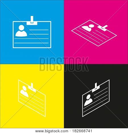 Id card sign. Vector. White icon with isometric projections on cyan, magenta, yellow and black backgrounds.