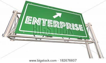 Enterprise Freeway Sign Direction to Business Company 3d Illustration
