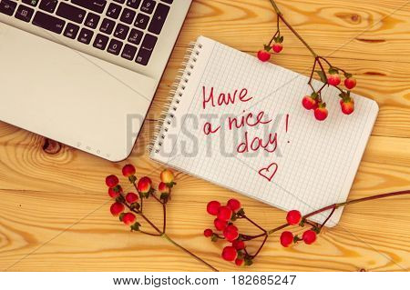 Laptop Computer, Text Have A Nice Day And Hypericum Branches On Wooden Background