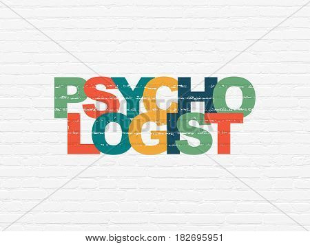 Health concept: Painted multicolor text Psychologist on White Brick wall background