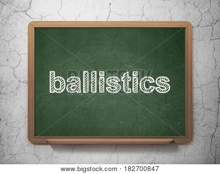 Science concept: text Ballistics on Green chalkboard on grunge wall background, 3D rendering