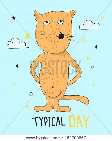 Hand drawn funny red cat with hand drawn lettering typical day .Can be used for t-shirt design