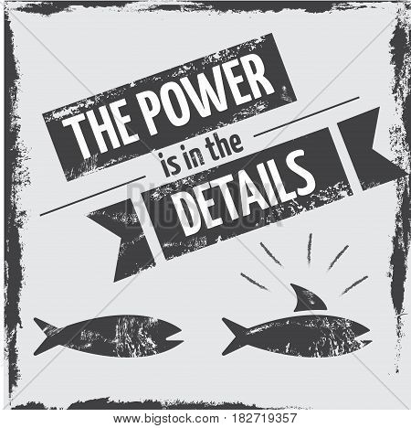 Quotes poster for motivation the power is in the details