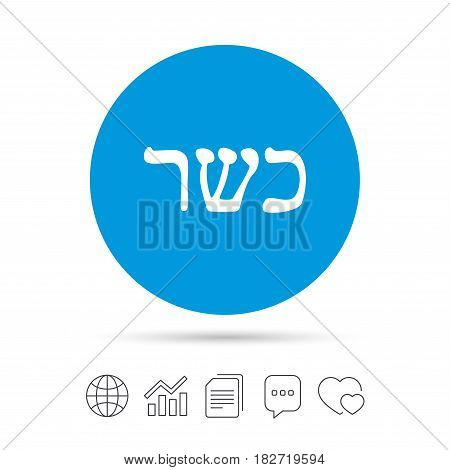 Kosher food product sign icon. Natural Jewish food symbol. Copy files, chat speech bubble and chart web icons. Vector