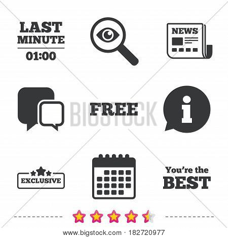 Last minute icon. Exclusive special offer with star symbols. You are the best sign. Free of charge. Newspaper, information and calendar icons. Investigate magnifier, chat symbol. Vector