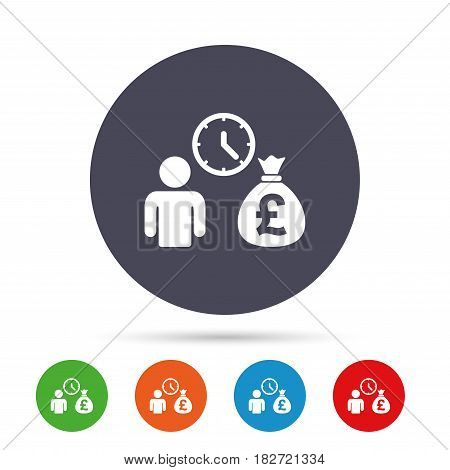 Bank loans sign icon. Get money fast symbol. Borrow money. Round colourful buttons with flat icons. Vector