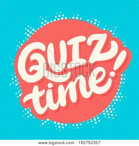 Quiz time banner. Hand lettering. Vector hand drawn illustration.