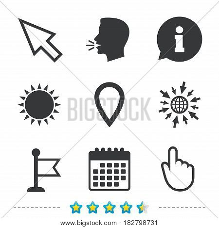 Mouse cursor icon. Hand or Flag pointer symbols. Map location marker sign. Information, go to web and calendar icons. Sun and loud speak symbol. Vector