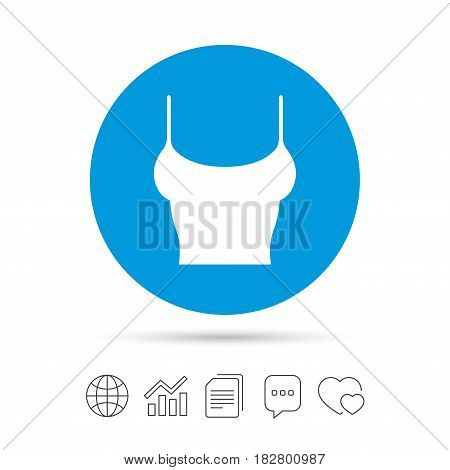 Women T-shirt sign icon. Intimates and sleeps symbol. Copy files, chat speech bubble and chart web icons. Vector
