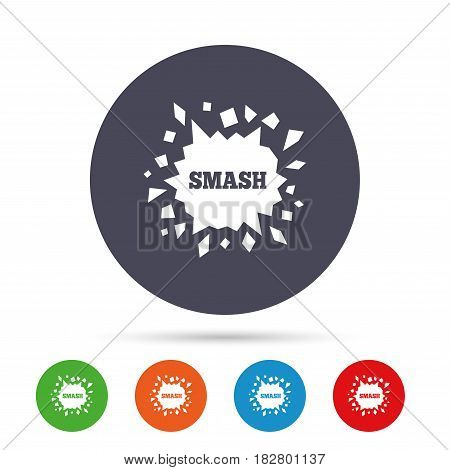 Cracked hole icon. Smash or break symbol. Round colourful buttons with flat icons. Vector
