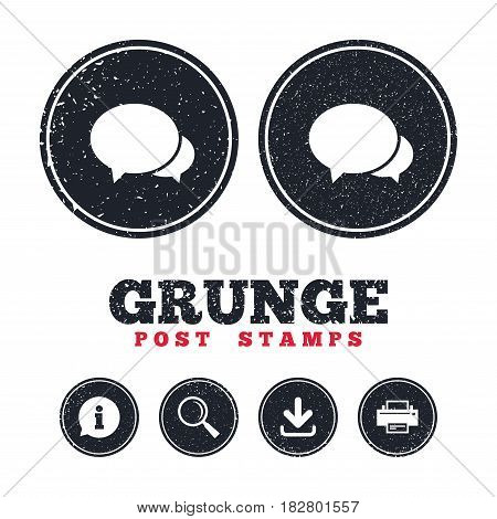 Grunge post stamps. Speech bubbles icon. Chat or blogging sign. Communication symbol. Information, download and printer signs. Aged texture web buttons. Vector