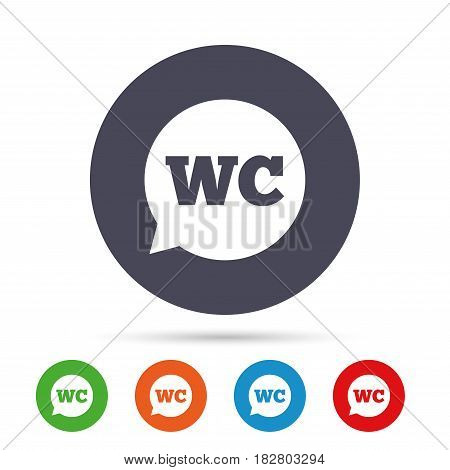 WC Toilet sign icon. Restroom or lavatory speech bubble symbol. Round colourful buttons with flat icons. Vector