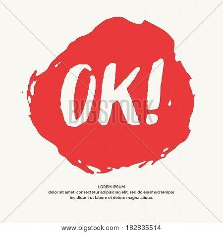 Modern conceptual vector lettering with shouting OK. Illustration with a textured spot, blot on a white background