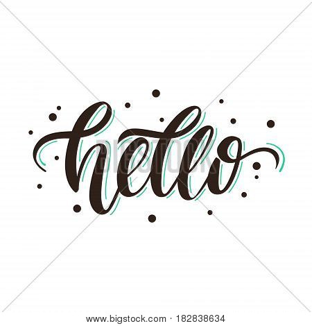 Hello. Vector stylish positive hand-drawn lettering for greeting card invitation poster and design t-shirt.