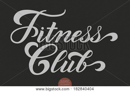 Hand drawn lettering - Fitness Club. Elegant modern handwritten calligraphy. Vector Ink illustration. Typography poster on dark background. For cards, invitations, prints etc.