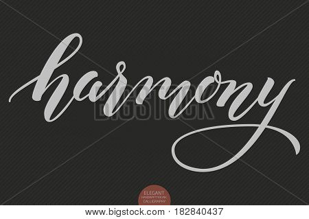 Hand drawn lettering - Harmony. Elegant modern handwritten calligraphy. Vector Ink illustration. Typography poster on dark background. For cards, invitations, prints etc.