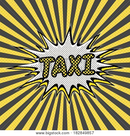 Pop art background taxi service. Vector Pop art background, taxi yellow square design