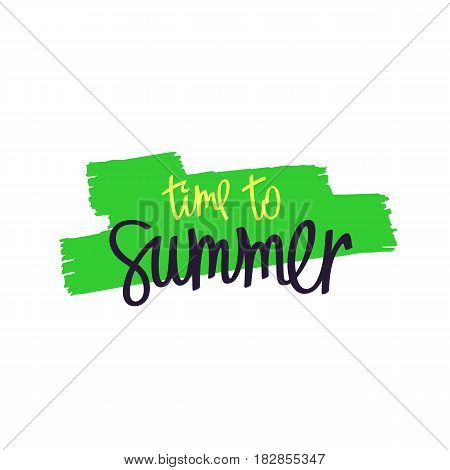 Simple creative hand-drawn graphics. Paintbrush smear and author's lettering - Time To Summer. Vector design elements