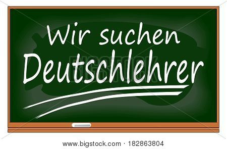 Chalkboard with We search for german teachers - in german - illustration