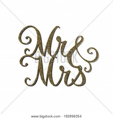 Vector words 'Mr and Mrs' with gold glitter effect. Handmade unique wedding romantic silhouette. A picture is suitable for printing, engraving, laser cutting paper, wood, metal, stencil manufacturing