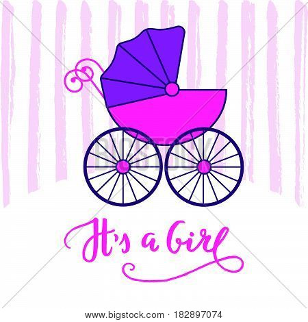 Baby carriage stroller. Pink baby's pram. Child transport. It's a girl lettering..Flat design card for baby shower. Vector illustration.